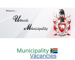 Umvoti Local municipality vacancies 2021 | Umvoti Local vacancies | KwaZulu-Natal Municipality