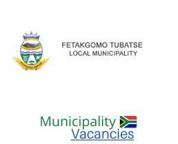 Fetakgomo Tubatse Local municipality vacancies 2021 | Fetakgomo Tubatse Local vacancies | Limpopo Municipality