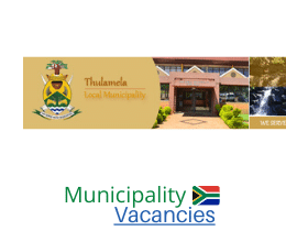 Thulamela Local municipality vacancies 2021 | Thulamela Local vacancies | Limpopo Municipality