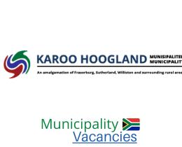 Karoo Hoogland Local municipality vacancies 2021   Karoo Hoogland Local vacancies   Northern Cape Municipality