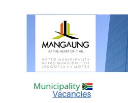 Mangaung Metropolitan municipality vacancies 2021 | Mangaung Metropolitan vacancies | Free State Municipality